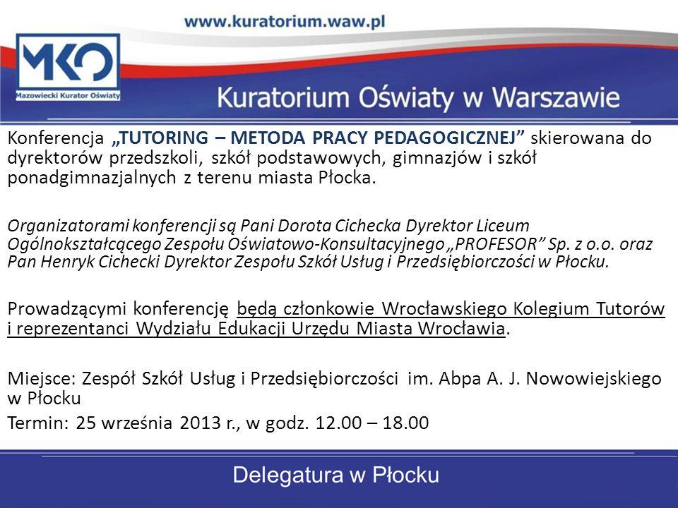 Konferencja TUTORING – METODA PRACY PEDAGOGICZNEJ skierowana do dyrektorów przedszkoli, szkół podstawowych, gimnazjów i szkół ponadgimnazjalnych z terenu miasta Płocka.