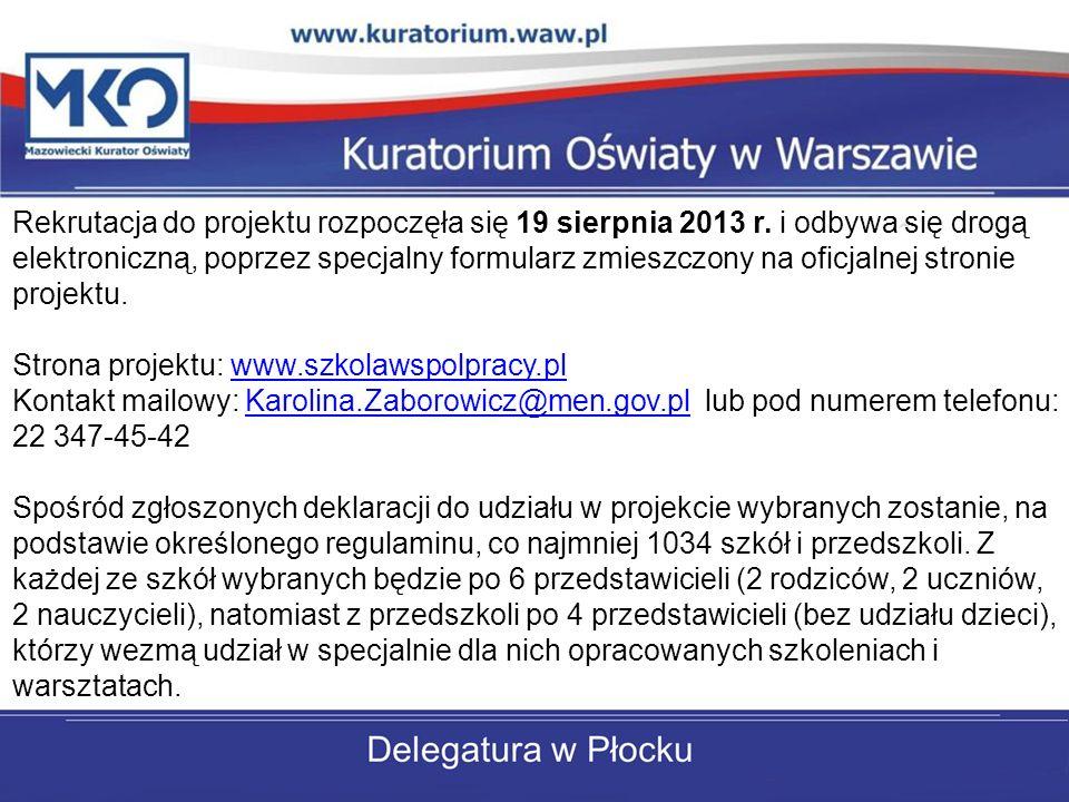 Rekrutacja do projektu rozpoczęła się 19 sierpnia 2013 r. i odbywa się drogą elektroniczną, poprzez specjalny formularz zmieszczony na oficjalnej stro