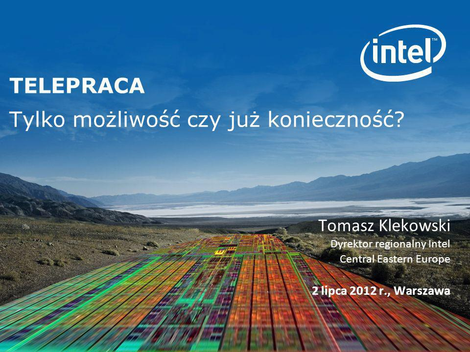 INTEL CONFIDENTIAL 12 Section Divider Option 3 Ile wiemy o telepracy?