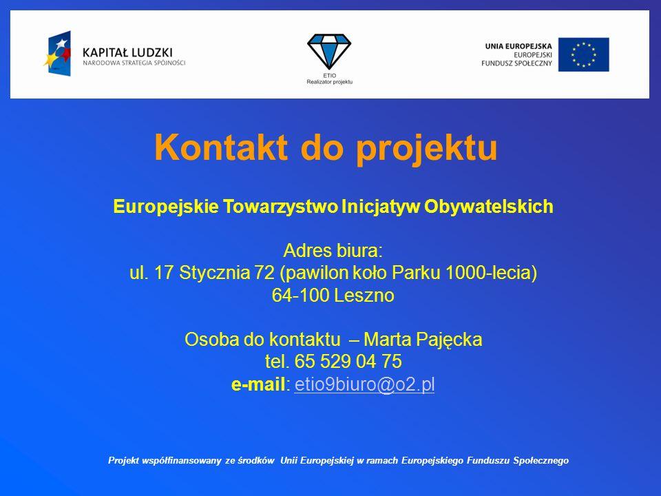 Kontakt do projektu Europejskie Towarzystwo Inicjatyw Obywatelskich Adres biura: ul.