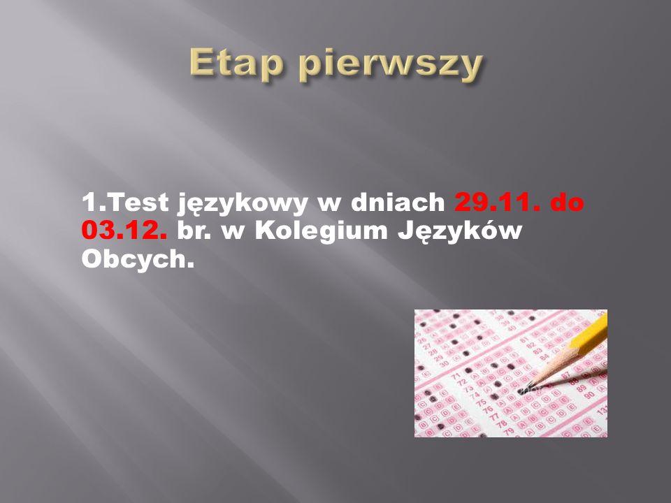 1.Test językowy w dniach 29.11. do 03.12. br. w Kolegium Języków Obcych.