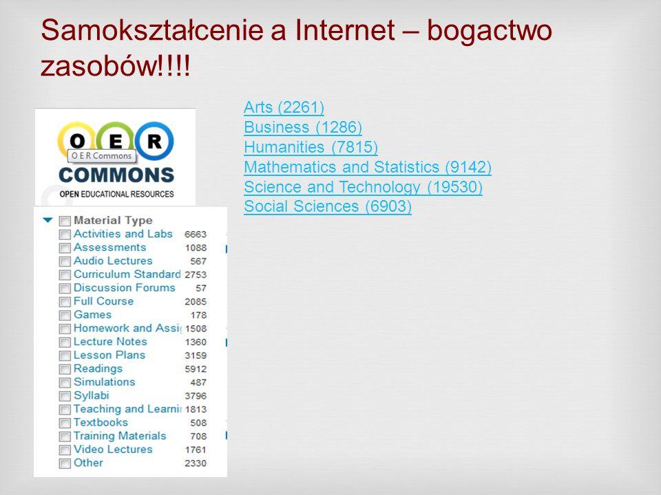 Samokształcenie a Internet – bogactwo zasobów!!!! Arts (2261) Business (1286) Humanities (7815) Mathematics and Statistics (9142) Science and Technolo