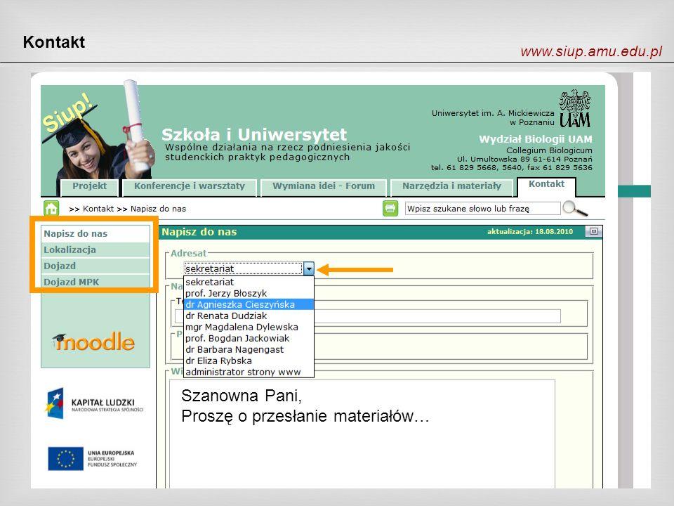 Kontakt www.siup.amu.edu.pl Szanowna Pani, Proszę o przesłanie materiałów…