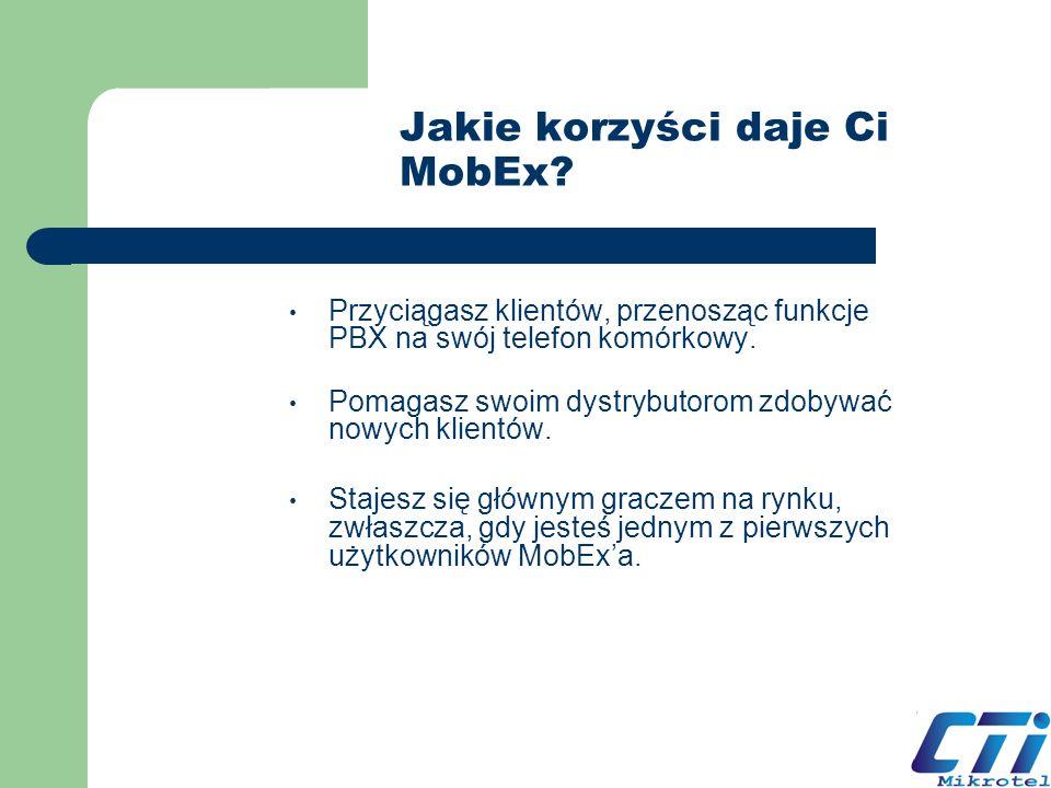 Jakie korzyści daje Ci MobEx? Przyciągasz klientów, przenosząc funkcje PBX na swój telefon komórkowy. Pomagasz swoim dystrybutorom zdobywać nowych kli