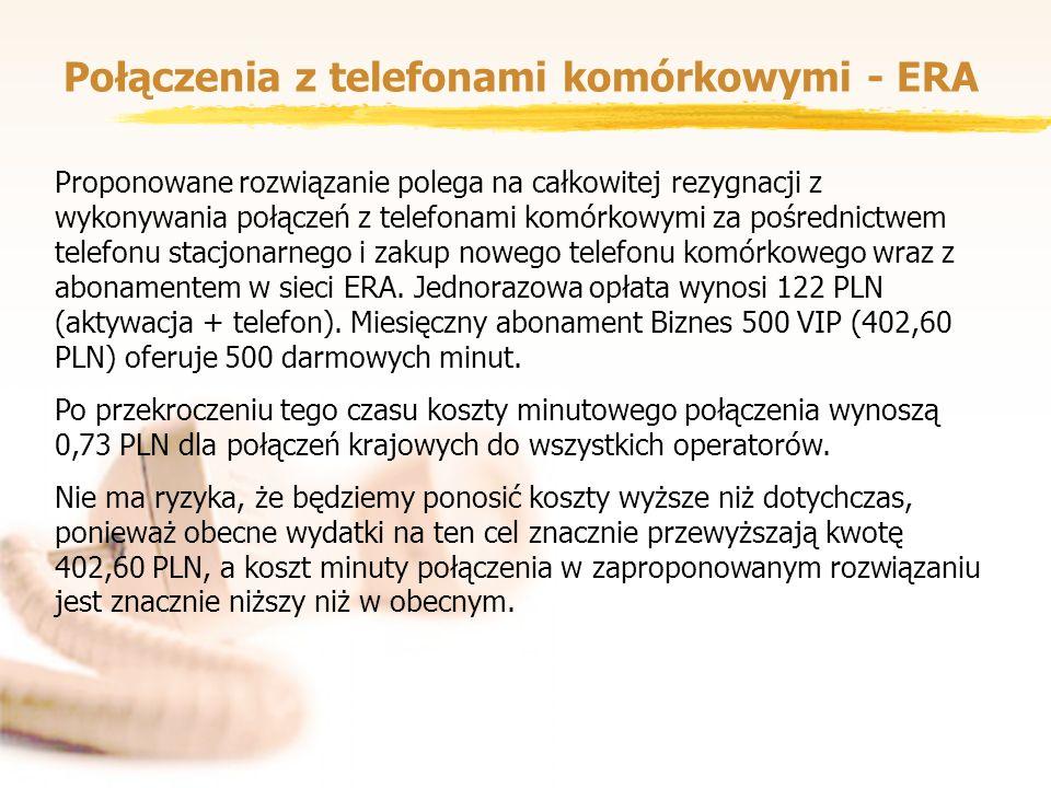 Połączenia z telefonami komórkowymi - ERA Proponowane rozwiązanie polega na całkowitej rezygnacji z wykonywania połączeń z telefonami komórkowymi za p