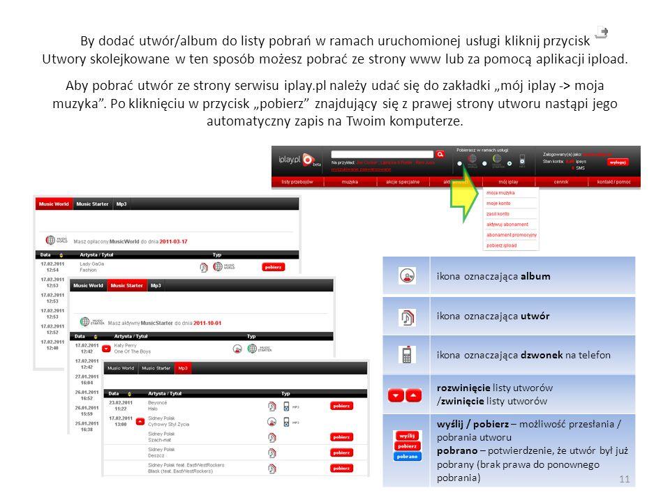 By dodać utwór/album do listy pobrań w ramach uruchomionej usługi kliknij przycisk Utwory skolejkowane w ten sposób możesz pobrać ze strony www lub za pomocą aplikacji ipload.