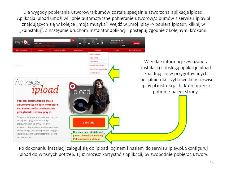 Dla wygody pobierania utworów/albumów została specjalnie stworzona aplikacja ipload. Aplikacja ipload umożliwi Tobie automatyczne pobieranie utworów/a