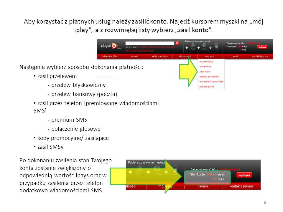 Możesz aktywować usługę abonamentową MusicWorld lub promocyjną usługę MusicStarter.