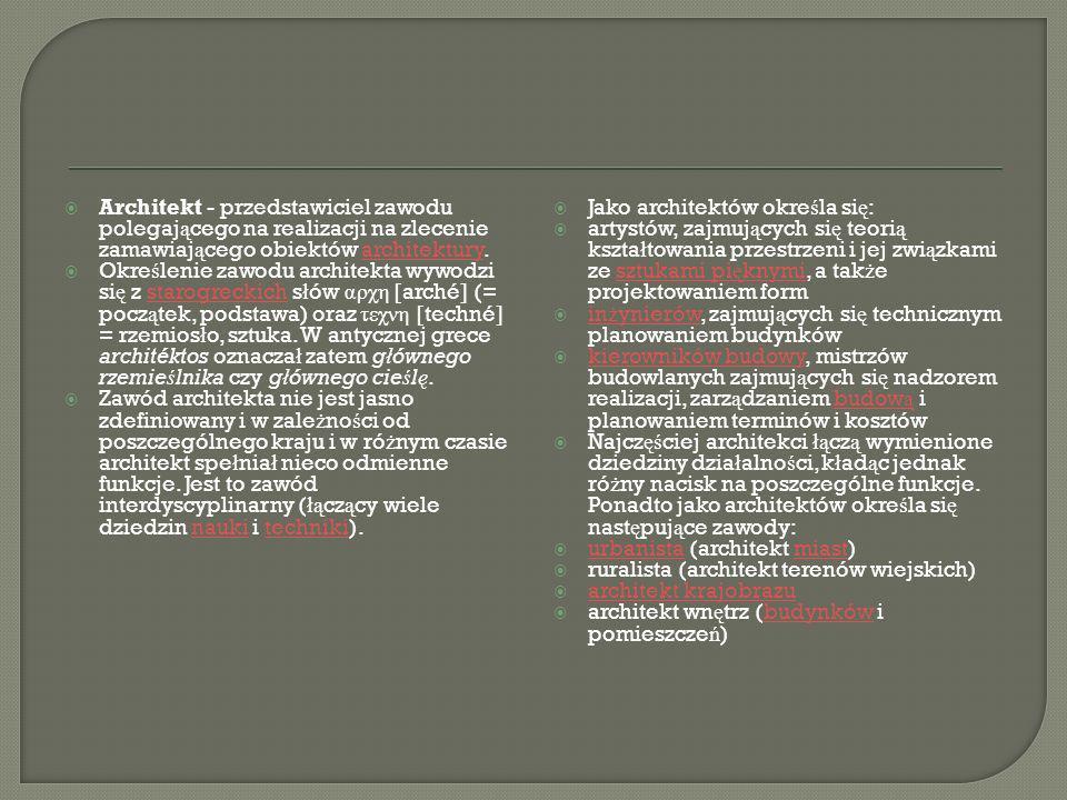 W wi ę kszo ś ci krajów zawód in ż yniera budownictwa (statyka) jest oddzielony z zawodu architekta i odr ę bnie nauczany.