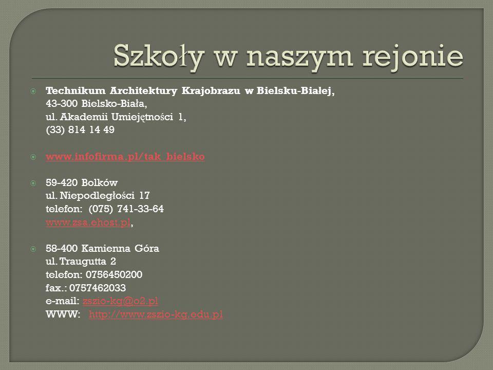 Technikum Architektury Krajobrazu w Bielsku-Bia ł ej, 43-300 Bielsko-Bia ł a, ul. Akademii Umiej ę tno ś ci 1, (33) 814 14 49 www.infofirma.pl/tak bie