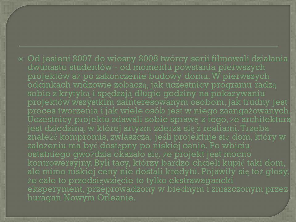 Od jesieni 2007 do wiosny 2008 twórcy serii filmowali dzia ł ania dwunastu studentów - od momentu powstania pierwszych projektów a ż po zako ń czenie