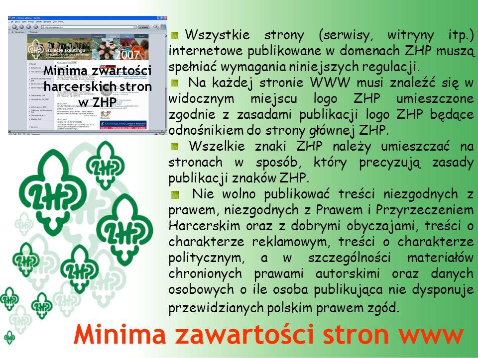 Minima zwartości harcerskich stron w ZHP Wszystkie strony (serwisy, witryny itp.) internetowe publikowane w domenach ZHP muszą spełniać wymagania niniejszych regulacji.