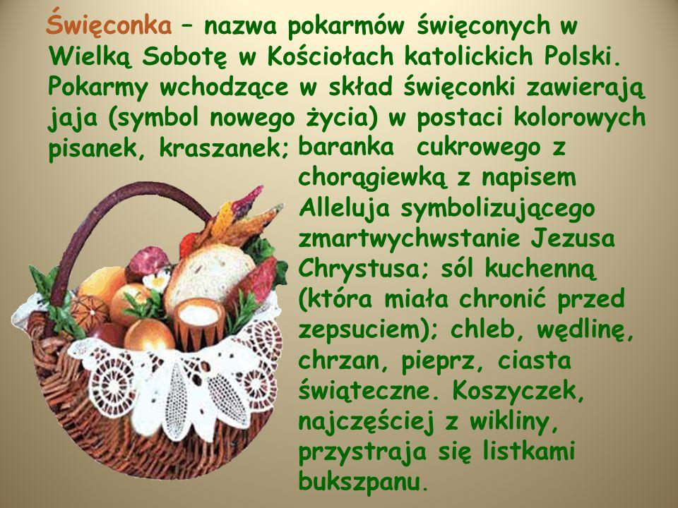 Święconka – nazwa pokarmów święconych w Wielką Sobotę w Kościołach katolickich Polski.