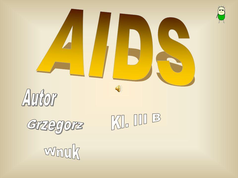 AIDS to skrót angielskiej nazwy : Acquired Immune Deficiency Syndrom, czyli po po polsku: zespół nabytego upośledzenia odporności .