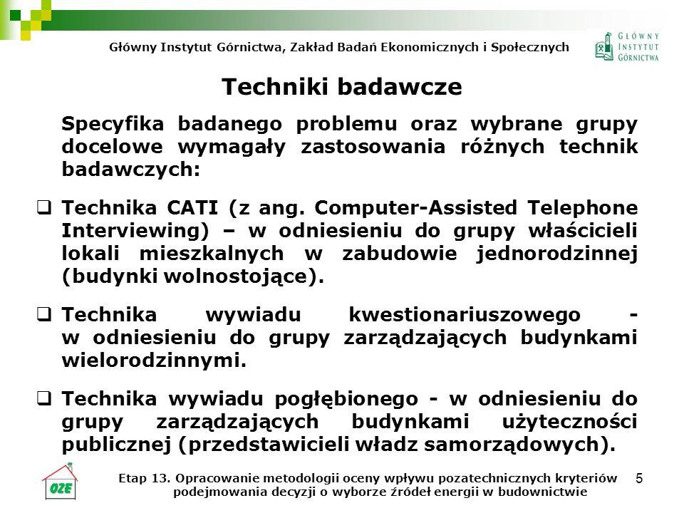 6 Przyjęty dobór próby dla badań techniką CATI Próba warstwowa proporcjonalna (probabilistyczny dobór próby).