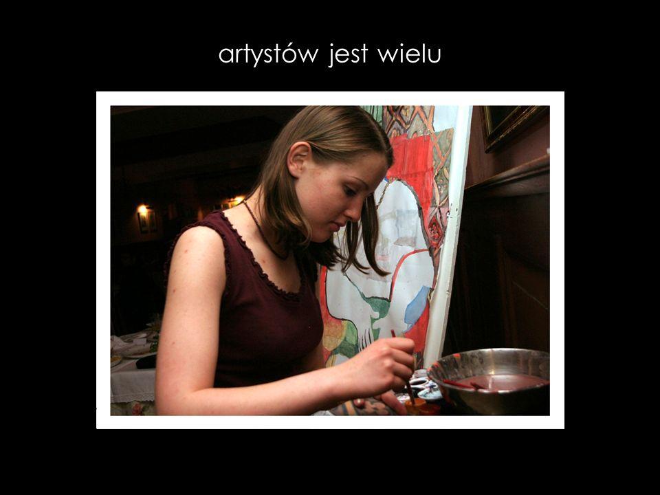 artystów jest wielu