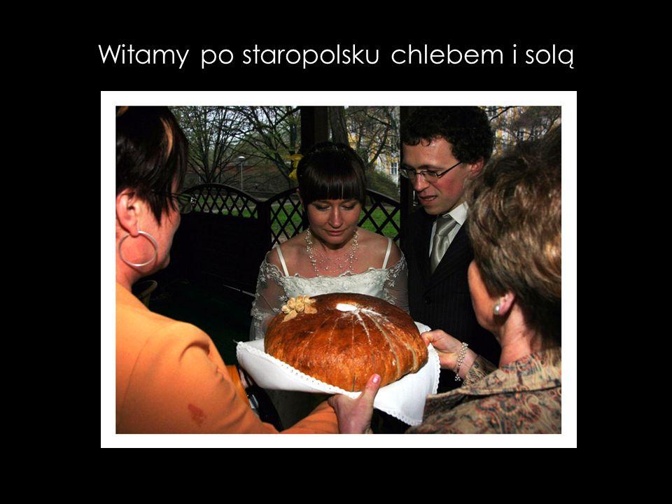 Witamy po staropolsku chlebem i solą