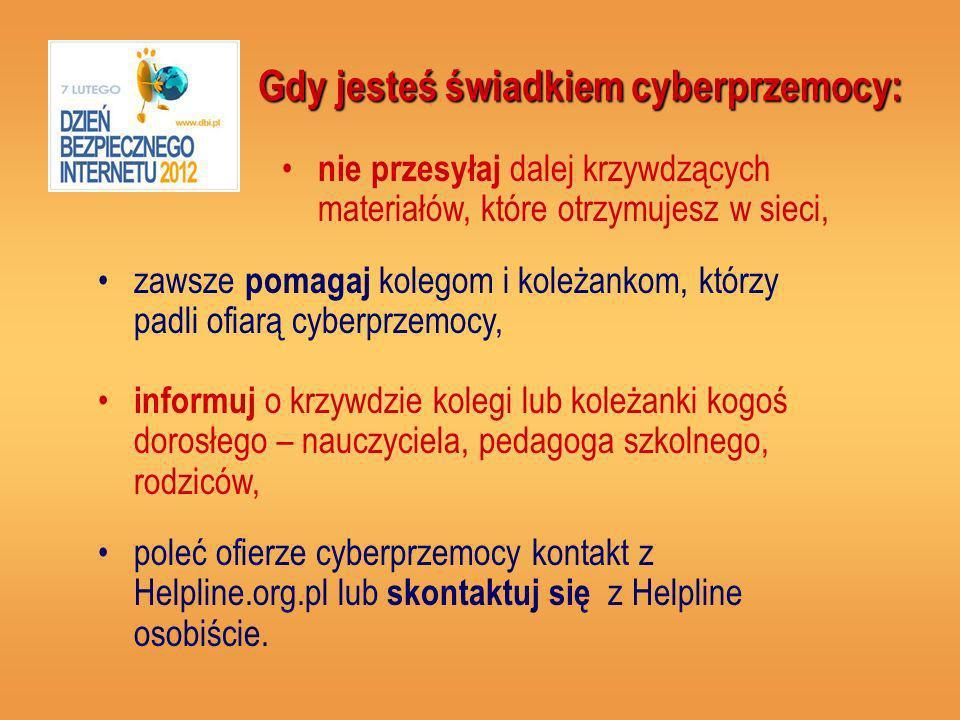 poleć ofierze cyberprzemocy kontakt z Helpline.org.pl lub skontaktuj się z Helpline osobiście.