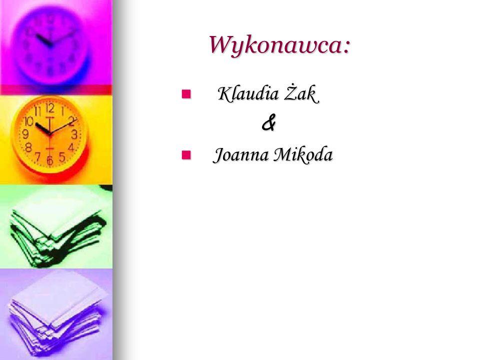 Wykonawca: Wykonawca: Klaudia Żak Klaudia Żak & Joanna Mikoda Joanna Mikoda