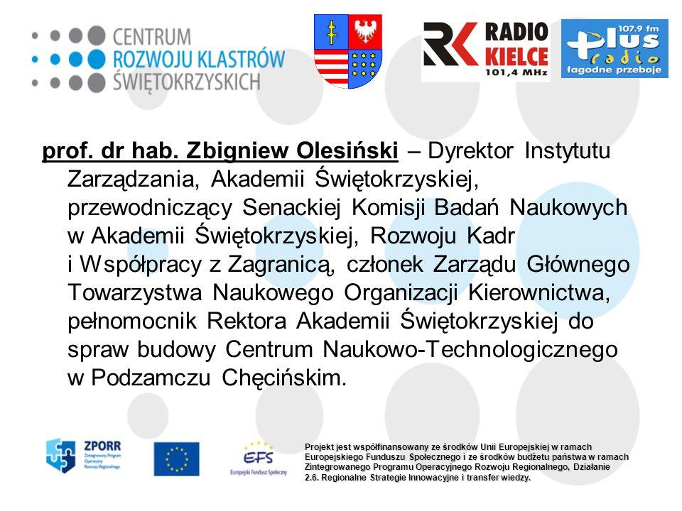 prof. dr hab. Zbigniew Olesiński – Dyrektor Instytutu Zarządzania, Akademii Świętokrzyskiej, przewodniczący Senackiej Komisji Badań Naukowych w Akadem