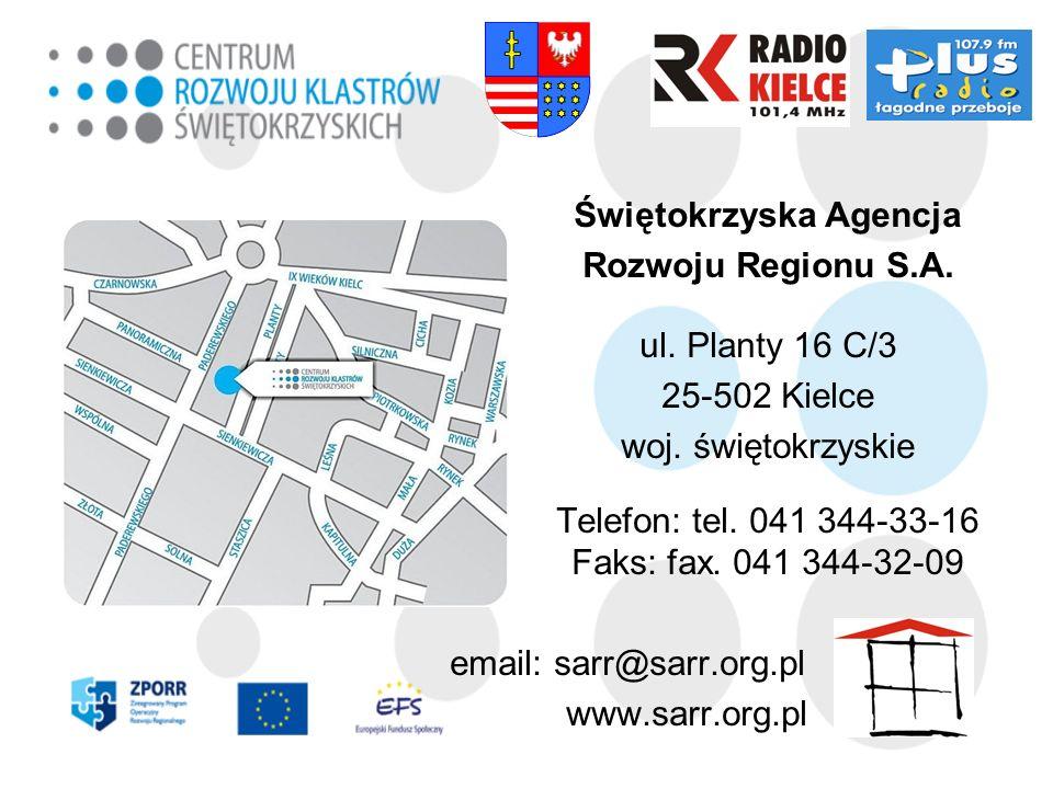 Świętokrzyska Agencja Rozwoju Regionu S.A. ul. Planty 16 C/3 25-502 Kielce woj. świętokrzyskie Telefon: tel. 041 344-33-16 Faks: fax. 041 344-32-09 em
