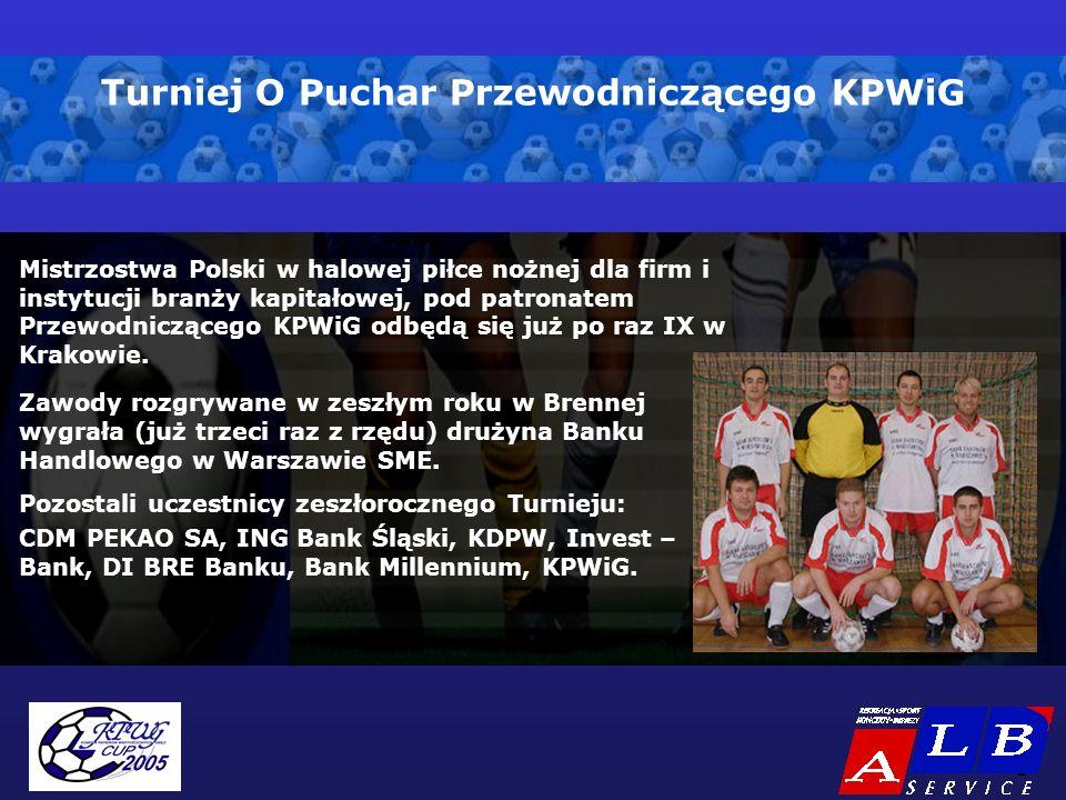 - 2 - Turniej O Puchar Przewodniczącego KPWiG Mistrzostwa Polski w halowej piłce nożnej dla firm i instytucji branży kapitałowej, pod patronatem Przewodniczącego KPWiG odbędą się już po raz IX w Krakowie.