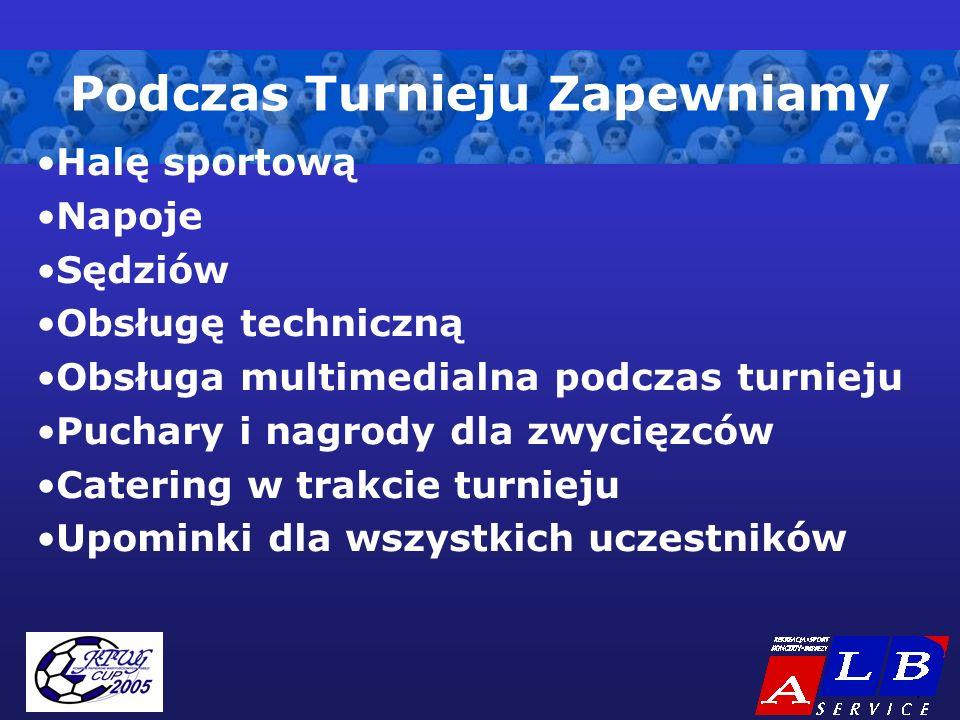 - 7 - Podczas Turnieju Zapewniamy Halę sportową Napoje Sędziów Obsługę techniczną Obsługa multimedialna podczas turnieju Puchary i nagrody dla zwycięz