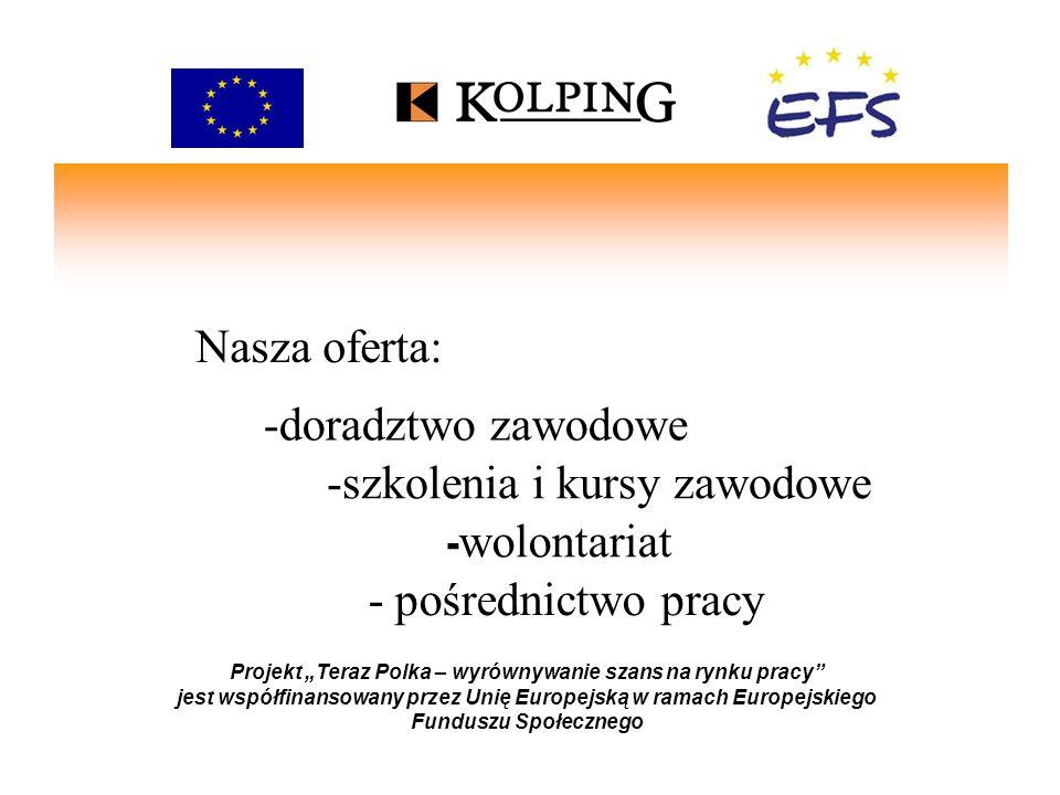 Nasza oferta: Projekt Teraz Polka – wyrównywanie szans na rynku pracy jest współfinansowany przez Unię Europejską w ramach Europejskiego Funduszu Społ
