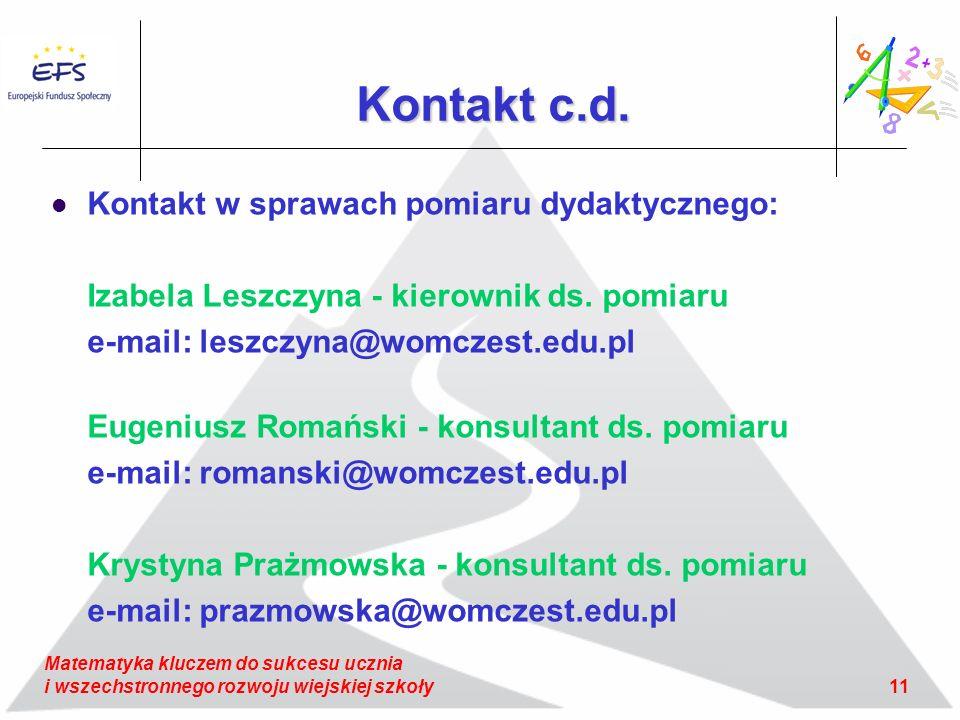 11 Matematyka kluczem do sukcesu ucznia i wszechstronnego rozwoju wiejskiej szkoły Kontakt c.d.