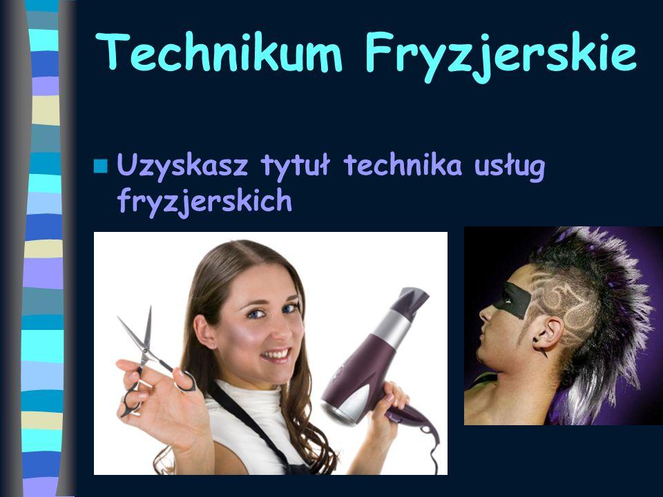Technikum Fryzjerskie Uzyskasz tytuł technika usług fryzjerskich