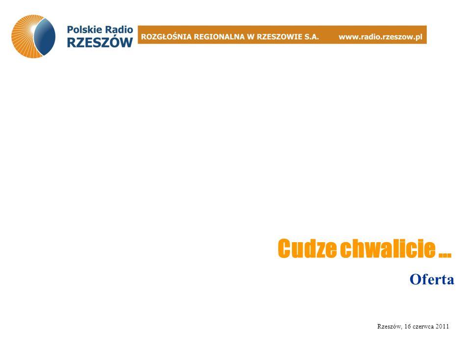Oferta Rzeszów, 16 czerwca 2011 Cudze chwalicie …