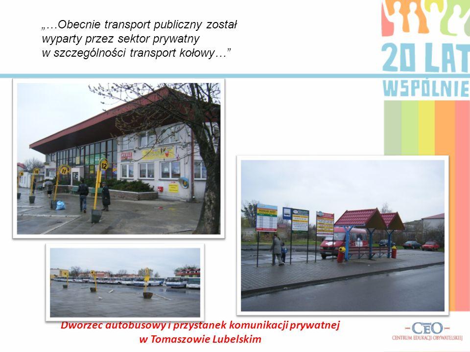 Dworzec autobusowy i przystanek komunikacji prywatnej w Tomaszowie Lubelskim …Obecnie transport publiczny został wyparty przez sektor prywatny w szcze