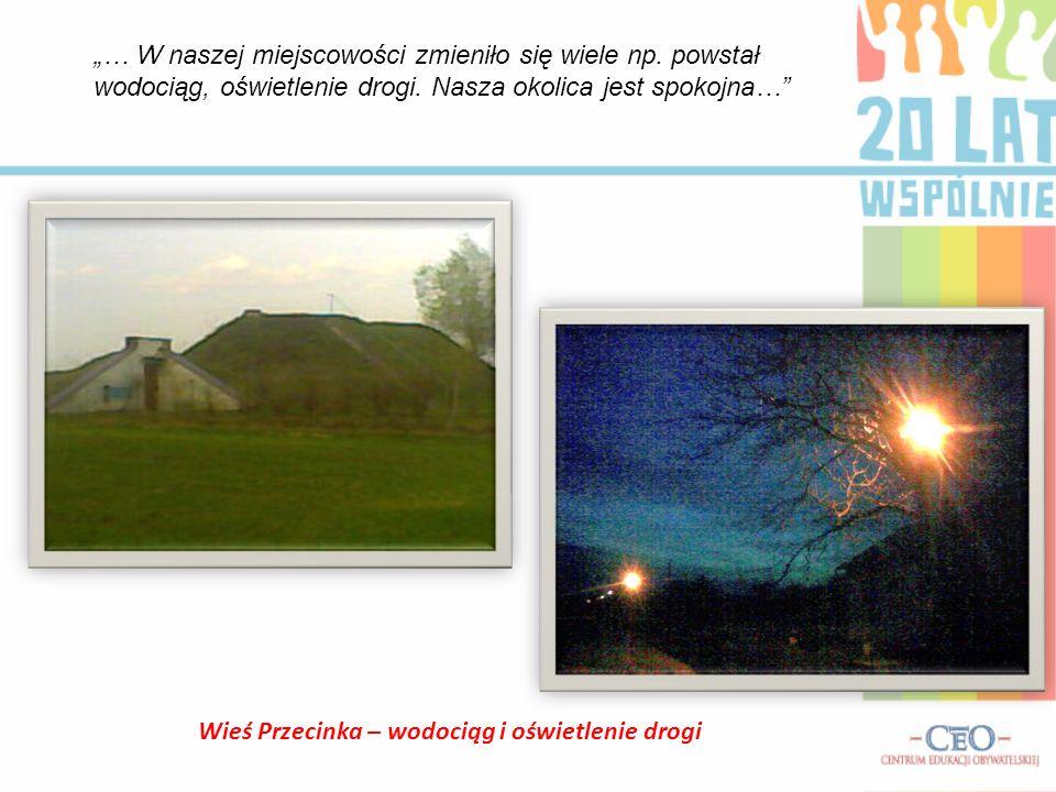 Wieś Przecinka – wodociąg i oświetlenie drogi … W naszej miejscowości zmieniło się wiele np. powstał wodociąg, oświetlenie drogi. Nasza okolica jest s