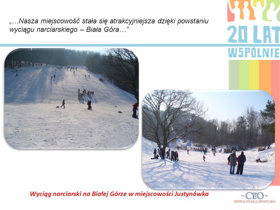 Wyciąg narciarski na Białej Górze w miejscowości Justynówka …Nasza miejscowość stała się atrakcyjniejsza dzięki powstaniu wyciągu narciarskiego – Biał
