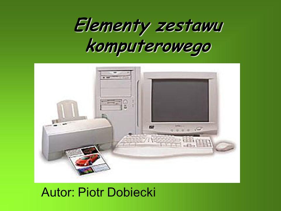Elementy zestawu komputerowego Autor: Piotr Dobiecki