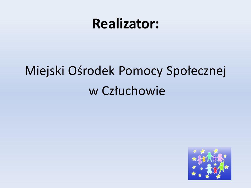 Realizator: Miejski Ośrodek Pomocy Społecznej w Człuchowie
