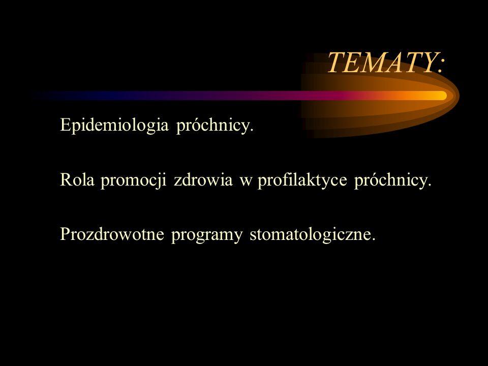 Epidemiologia próchnicy Choroba narządu żucia (najbardziej rozpowszechniona) Ustalenia WHO –Okresowe badania epidemiologiczne –Jednakowe metody –Monitoring próchnicy