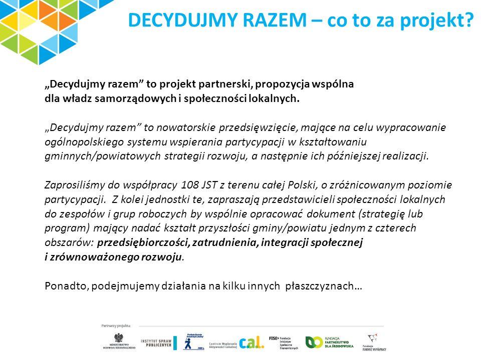 DECYDUJMY RAZEM – co to za projekt? Decydujmy razem to projekt partnerski, propozycja wspólna dla władz samorządowych i społeczności lokalnych. Decydu