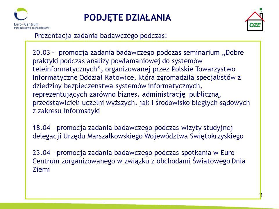 4 Prezentacja zadania badawczego podczas: 07.05 – promocja zadania badawczego podczas spotkania w Euro- Centrum zorganizowanego w związku z obchodami Europejskich Słonecznych Dni 16.05 – promocja zadania badawczego podczas spotkania w Euro- Centrum zorganizowanego w związku z międzynarodową akcją Fascination of Plants Day 16.05 – promocja zadania badawczego podczas wizyty studyjnej delegacji Urzędu Marszałkowskiego Województwa Zachodniopomorskiego PODJĘTE DZIAŁANIA