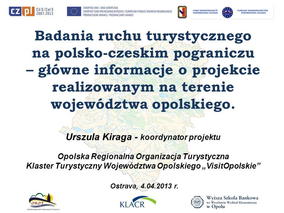 Badania ruchu turystycznego na polsko-czeskim pograniczu – główne informacje o projekcie realizowanym na terenie województwa opolskiego. Urszula Kirag