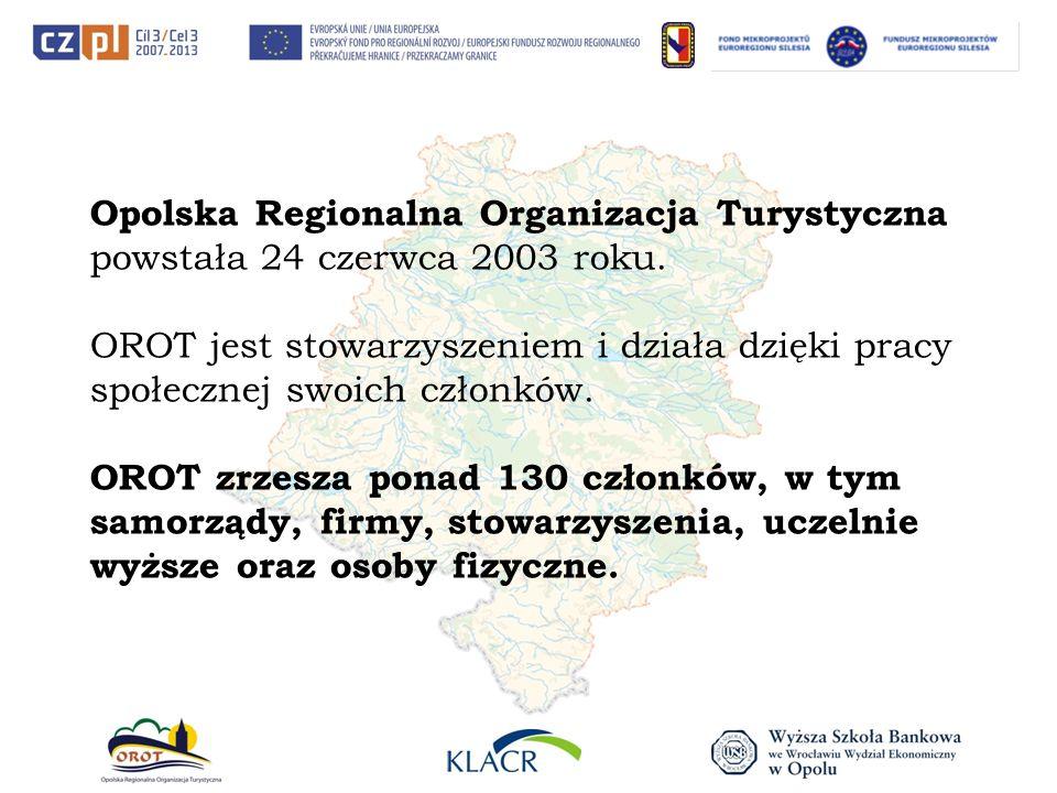 Opolska Regionalna Organizacja Turystyczna powstała 24 czerwca 2003 roku. OROT jest stowarzyszeniem i działa dzięki pracy społecznej swoich członków.