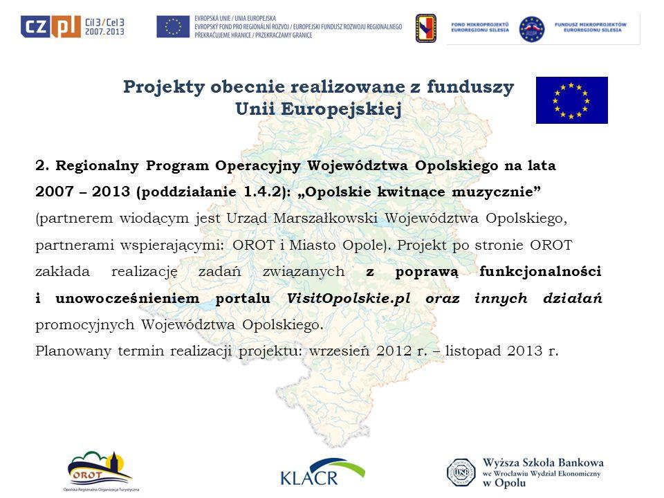 Projekty obecnie realizowane z funduszy Unii Europejskiej 2. Regionalny Program Operacyjny Województwa Opolskiego na lata 2007 – 2013 (poddziałanie 1.