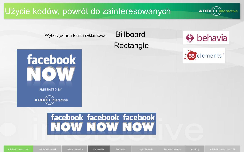 Użycie kodów, powrót do zainteresowanych Wykorzystana forma reklamowa : Billboard Rectangle