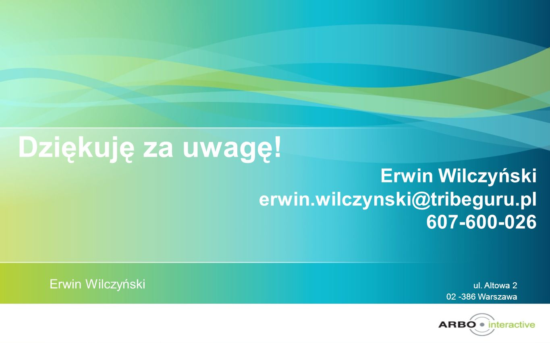 Dziękuję za uwagę! Erwin Wilczyński erwin.wilczynski@tribeguru.pl 607-600-026 Erwin Wilczyński ul. Altowa 2 02 -386 Warszawa