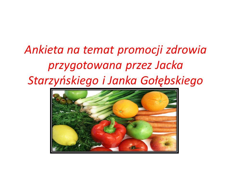 Ankieta na temat promocji zdrowia przygotowana przez Jacka Starzyńskiego i Janka Gołębskiego