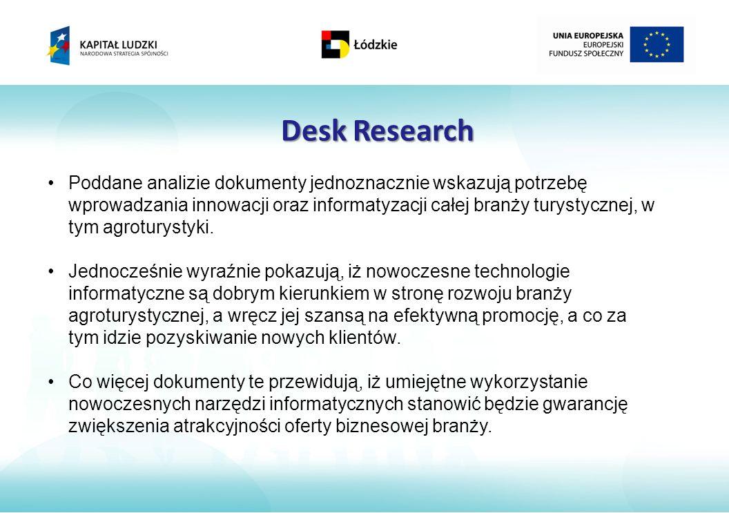 Desk Research Poddane analizie dokumenty jednoznacznie wskazują potrzebę wprowadzania innowacji oraz informatyzacji całej branży turystycznej, w tym agroturystyki.