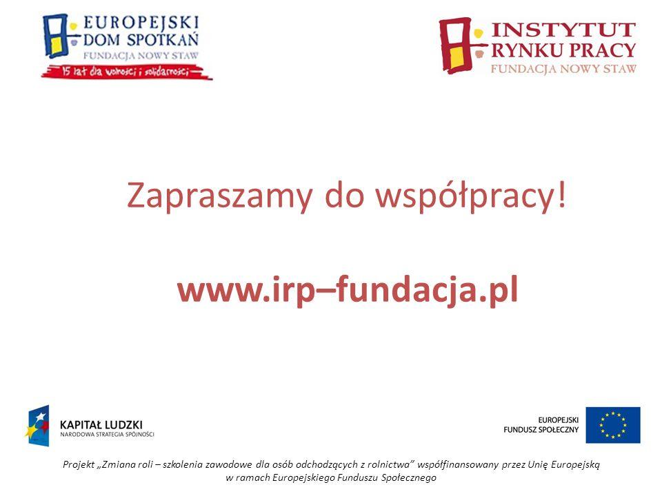 Projekt Zmiana roli – szkolenia zawodowe dla osób odchodzących z rolnictwa współfinansowany przez Unię Europejską w ramach Europejskiego Funduszu Społ