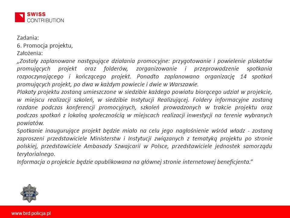 www.brd.policja.pl Zadania: 6. Promocja projektu, Założenia: Zostały zaplanowane następujące działania promocyjne: przygotowanie i powielenie plakatów