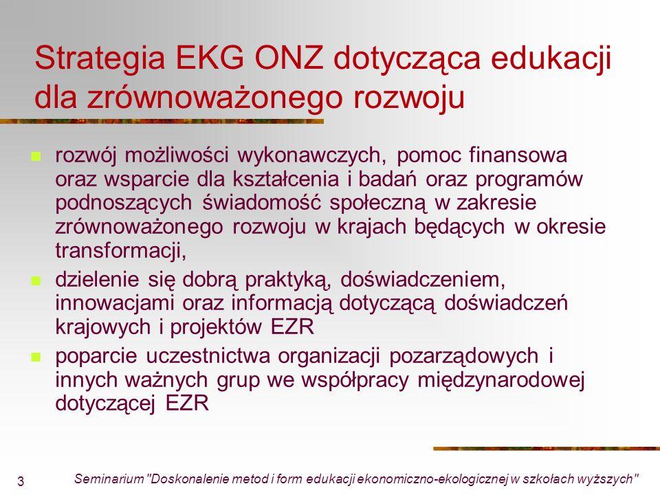 Seminarium Doskonalenie metod i form edukacji ekonomiczno-ekologicznej w szkołach wyższych 14 PO Infrastruktura i Środowisko c.d.