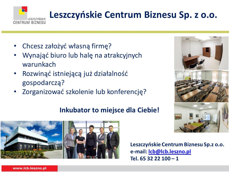 Leszczyńskie Centrum Biznesu Sp.z o.o. Chcesz założyć własną firmę.